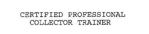 CERTIFIED PROFESSIONAL COLLECTOR TRAINER