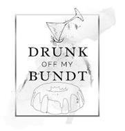 DRUNK OFF MY BUNDT