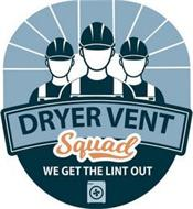 DRYER VENT SQUAD WE GET THE LINT OUT