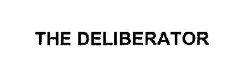 THE DELIBERATOR
