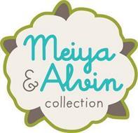 MEIYA & ALVIN COLLECTION