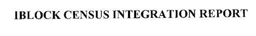 IBLOCK CENSUS INTEGRATION REPORT