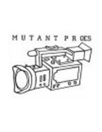 MUTANT PROES