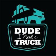 J333 DUDE I NEED A TRUCK