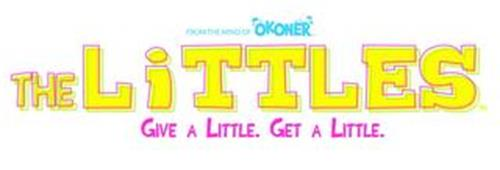 FROM THE MIND OF OKONER THE LITTLES GIVE A LITTLE. GET A LITTLE.