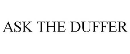 ASK THE DUFFER