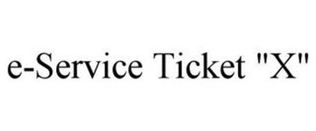 """E-SERVICE TICKET """"X"""""""