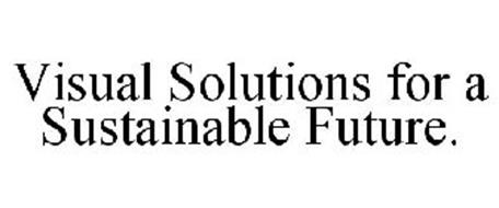 VISUAL SOLUTIONS FOR A SUSTAINABLE FUTURE.