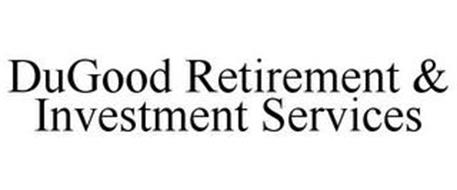 DUGOOD RETIREMENT & INVESTMENT SERVICES