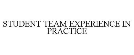 STUDENT TEAM EXPERIENCE IN PRACTICE