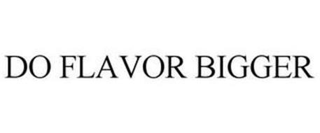 DO FLAVOR BIGGER