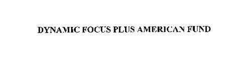 DYNAMIC FOCUS PLUS AMERICAN FUND