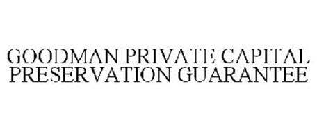 GOODMAN PRIVATE CAPITAL PRESERVATION GUARANTEE