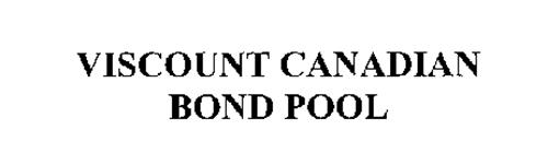 VISCOUNT CANADIAN BOND POOL