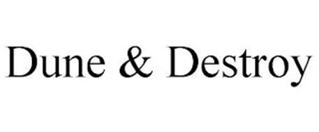 DUNE & DESTROY