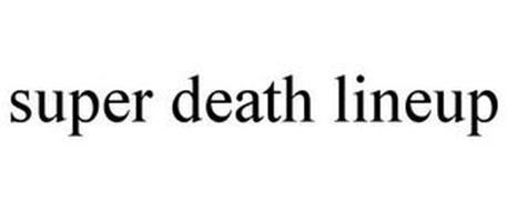 SUPER DEATH LINEUP