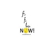 FIT FOR LIFE NOW! WWW.FITFORLIFENOW.COM