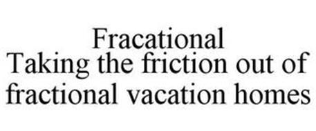 FRACATIONAL TAKING THE FRICTION OUT OF FRACTIONAL VACATION HOMES