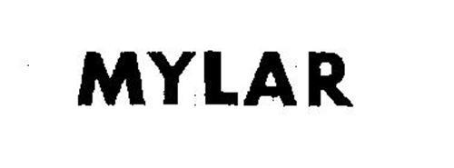 MYLAR Trademark of DUPONT TEIJIN FILMS U S  Serial Number: 71668543