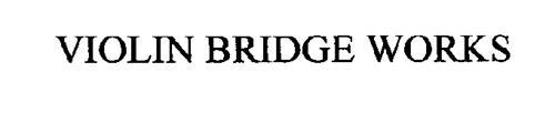 VIOLIN BRIDGE WORKS