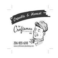 CAPABLE & HONEST THE CRAFTSMAN PLUMBING WAY 206-855-6110 WWW.CRAFTSMAN-PLUMBING.COM