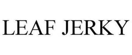 LEAF JERKY