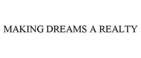 MAKING DREAMS A REALTY