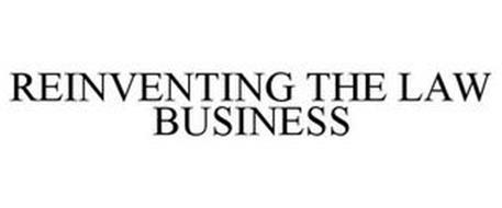 REINVENTING THE LAW BUSINESS