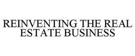 REINVENTING THE REAL ESTATE BUSINESS