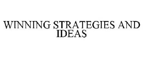 WINNING STRATEGIES AND IDEAS
