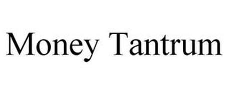 MONEY TANTRUM