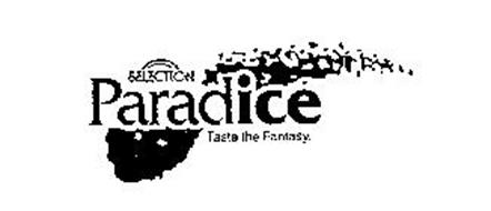 SELECTION PARADICE TASTE THE FANTASY.