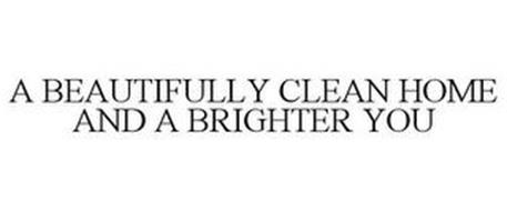 A BEAUTIFULLY CLEAN HOME AND A BRIGHTER YOU