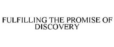 FULFILLING THE PROMISE OF DISCOVERY