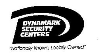 "D DYNAMARK SECURITY CENTERS ""NATIONALLY KNOWN, LOCALLY OWNED"""