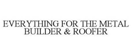 EVERYTHING FOR THE METAL BUILDER & ROOFER