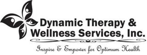 DYNAMIC THERAPY & WELLNESS SERVICES, INC. INSPIRE & EMPOWER FOR OPTIMUM HEALTH