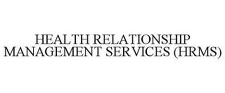 HEALTH RELATIONSHIP MANAGEMENT SERVICES (HRMS)