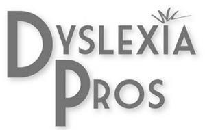 DYSLEXIA PROS