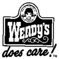 WENDY'S DOES CARE! QUALITY IS OUR RECIPE