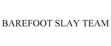 BAREFOOT SLAY TEAM