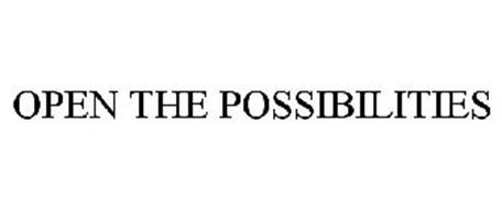 OPEN THE POSSIBILITIES