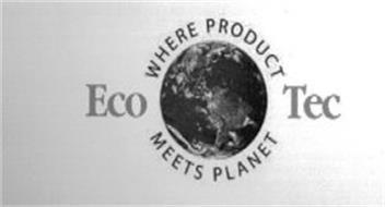 ECO TEC WHERE PRODUCT MEETS PLANET