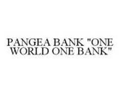 "PANGEA BANK ""ONE WORLD ONE BANK"""