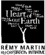 HEART OF OUR EARTH RÉMY MARTIN REFORESTATION INITIATIVE