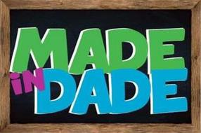 MADE IN DADE