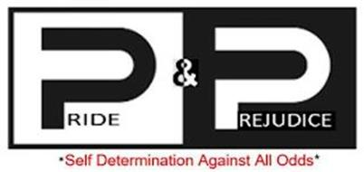 PRIDE & PREJUDICE SELF DETERMINATION AGAINST ALL ODDS