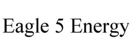 EAGLE 5 ENERGY