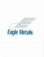 E EAGLE METALS