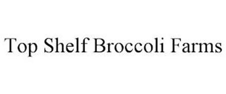 TOP SHELF BROCCOLI FARMS